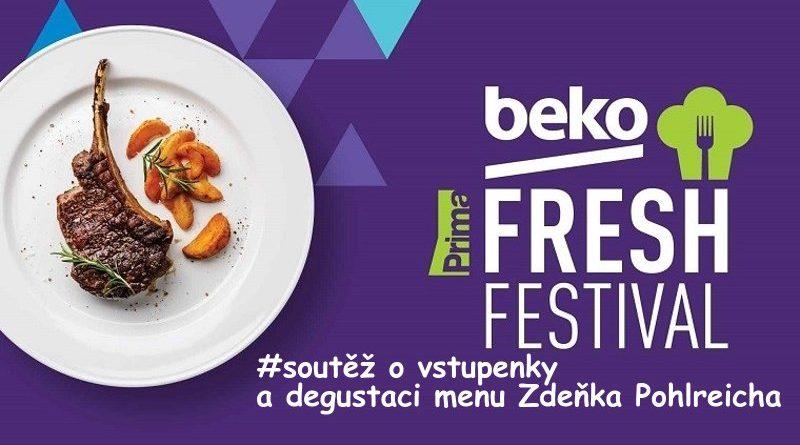 SOUTĚŽ o vstupenky na BEKO Fresh Festival a degustaci menu Zdeňka Pohlreicha - www.chrudimka.cz