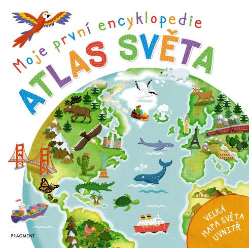 Soutěž o knihu Moje první encyklopedie: Atlas světa - www.vasesouteze.cz