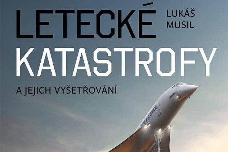 Vyhrajte dvě knihy Letecké katastrofy a jejich vyšetřování - www.klubknihomolu.cz