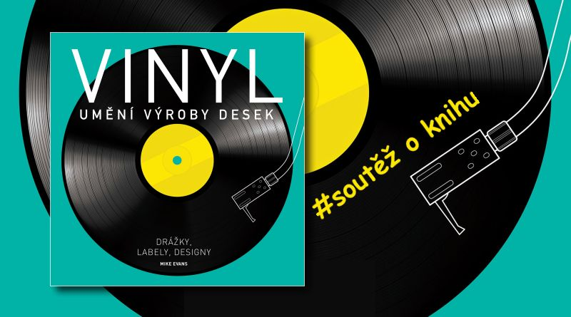 SOUTĚŽ o knihu Vinyl: Umění výroby desek - www.chrudimka.cz