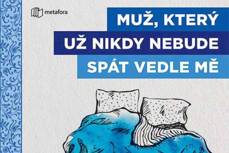 Vyhrajte tři knihy Muž který už nikdy nebude spát vedle mě - www.klubknihomolu.cz