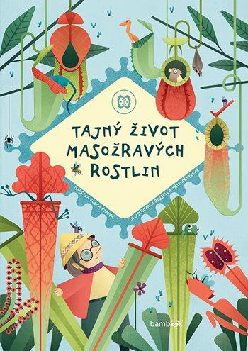 Soutěž o 3 knihy Tajný život masožravých rostlin - www.vasesouteze.cz