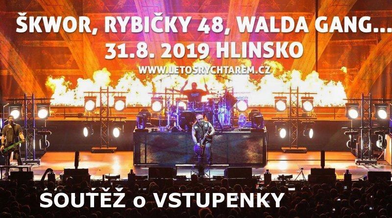 SOUTĚŽ o vstupenky na LÉTO S RYCHTÁŘEM  Škwor Rybičky 48 Walda Gang a další - www.chrudimka.cz