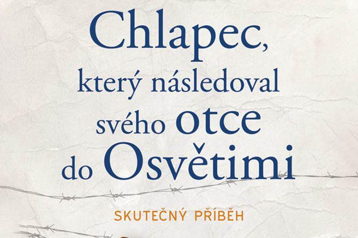 Vyhrajte tři knihy Chlapec který následoval svého otce do Osvětimi - www.klubknihomolu.cz