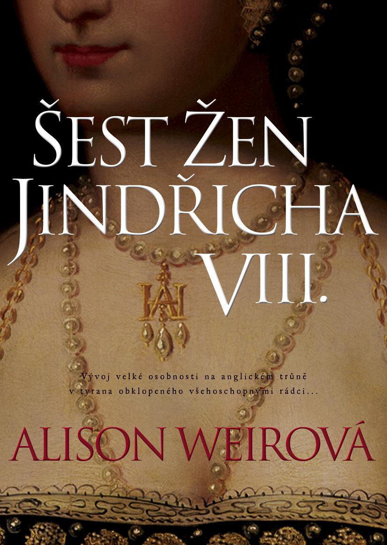 Soutěž o knihu Šest žen Jindřicha VIII. - www.vasesouteze.cz