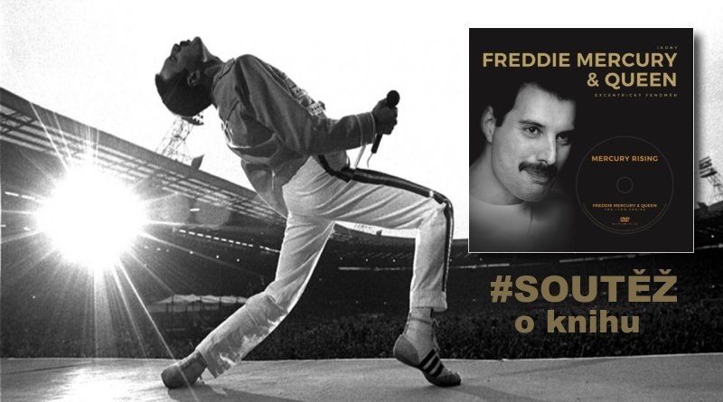 SOUTĚŽ o knihu Freddie Mercury & Queen  Excentrický fenomén - www.chrudimka.cz