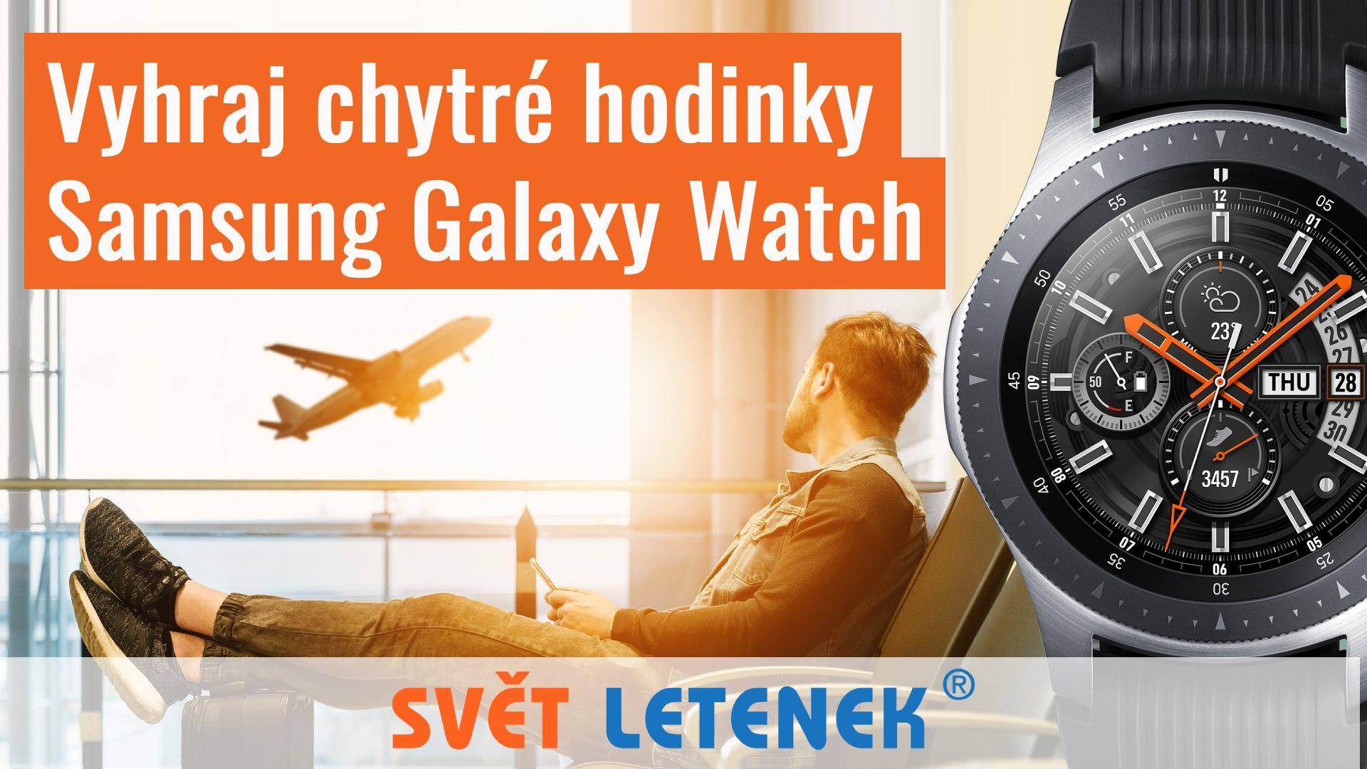 Vyhraj chytré hodinky Samsung Galaxy Watch - www.svet-letenek.cz