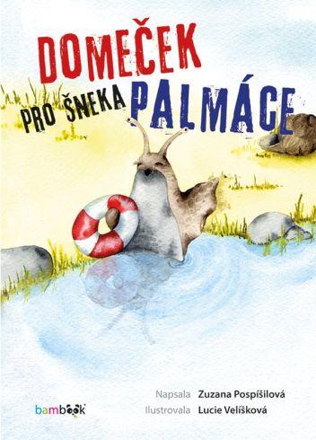 Soutěž o pohádkovou knihu Domeček pro šneka Palmáce - www.vasesouteze.cz