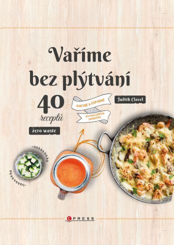 Soutěž o kuchařku Vaříme bez plýtvání - www.vasesouteze.cz