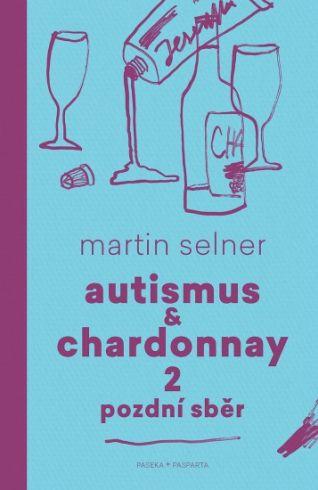 Soutěž o knihu Autismus & Chardonnay 2: Pozdní sběr - www.vasesouteze.cz