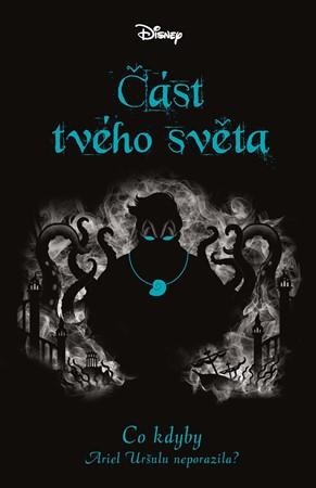 Soutěž o knihu Disney  Co kdyby... Část tvého světa - www.vasesouteze.cz