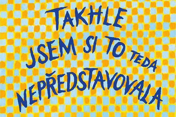 Vyhrajte tři knihy Takhle jsem si to teda nepředstavovala - www.klubknihomolu.cz