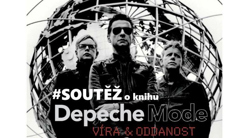 SOUTĚŽ o knihu DEPECHE MODE Víra & Oddanost - www.chrudimka.cz