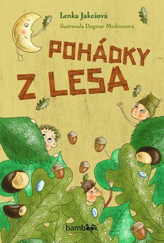 Soutěž o tři dětské knížky Pohádky z lesa - www.vasesouteze.cz