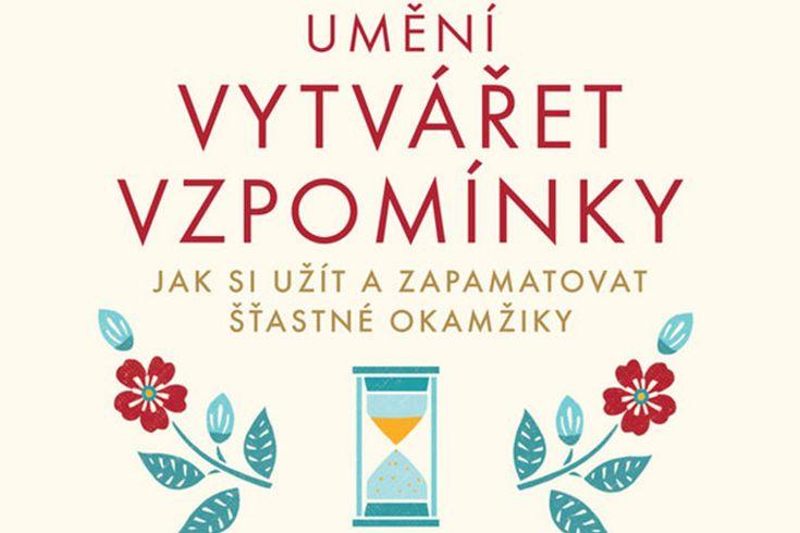 Vyhrajte tři knihy Umění vytvářet vzpomínky - www.klubknihomolu.cz
