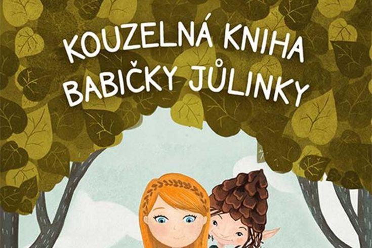 Vyhrajte tři knihy Kouzelná kniha babičky Jůlinky - www.klubknihomolu.cz