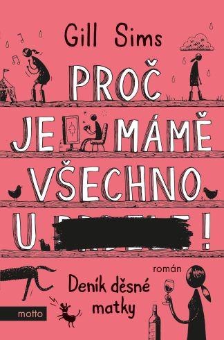 Soutěž o román Proč je mámě všechno u ***! - www.vasesouteze.cz