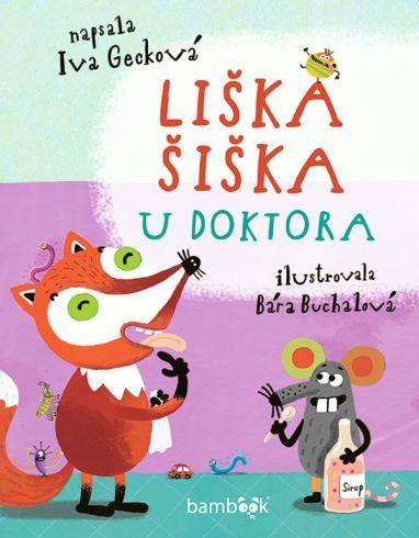 Soutěž o dvě dětské knížky Liška Šiška u doktora - www.vasesouteze.cz