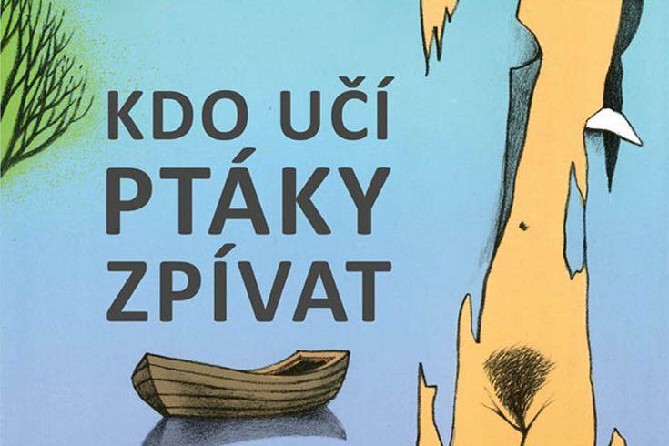 Vyhrajte dvě knihy Kdo učí ptáky zpívat - www.klubknihomolu.cz