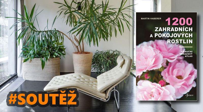 SOUTĚŽ o atlas 1200 zahradních a pokojových rostlin - www.chrudimka.cz