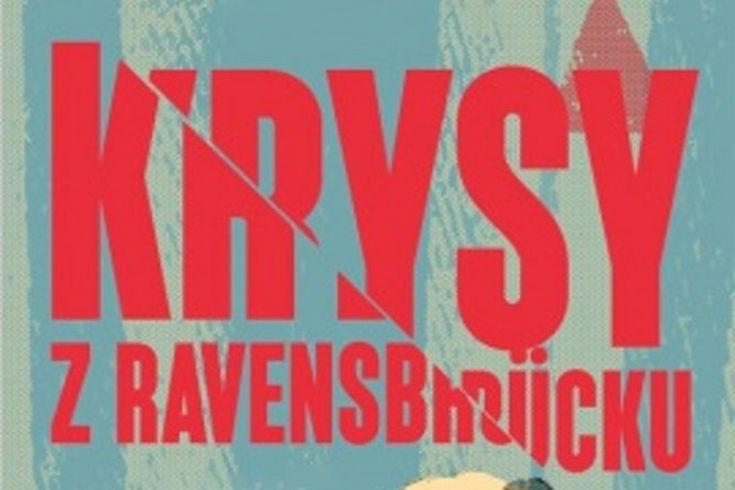 Vyhrajte dvě knihy Krysy z Ravensbrücku - www.klubknihomolu.cz