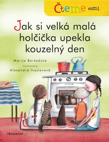 Soutěž o knihu Jak si velká malá holčička upekla kouzelný den - www.vasesouteze.cz