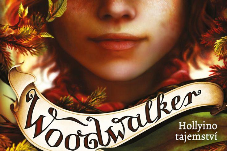 Vyhrajte dvě knihy Woodwalker  Hollyino tajemství - www.klubknihomolu.cz