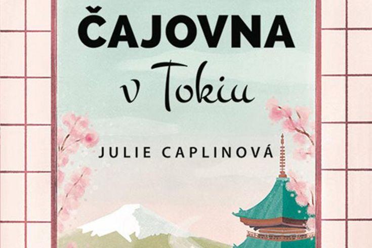 Vyhrajte tři knihy Čajovna v Tokiu - www.klubknihomolu.cz