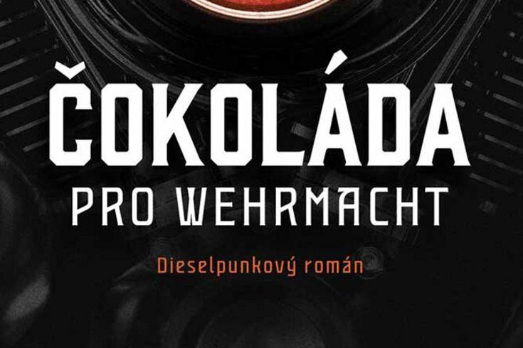 Vyhrajte dvě knihy Čokoláda pro wehrmacht - www.klubknihomolu.cz