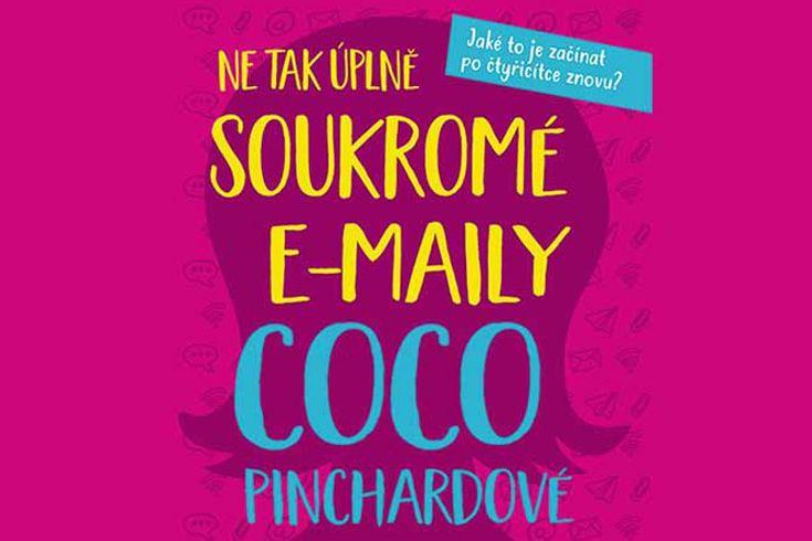 Vyhrajte tři knihy Ne tak úplně soukromé e-maily Coco Pinchardové - www.klubknihomolu.cz