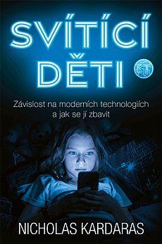 Soutěž o knižní novinku Svítící děti: Závislost na moderních technologiích a jak se jí zbavit - www.chytrazena.cz