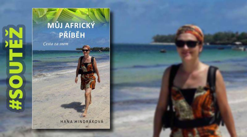 SOUTĚŽ o tři knihy Můj africký příběh - www.chrudimka.cz