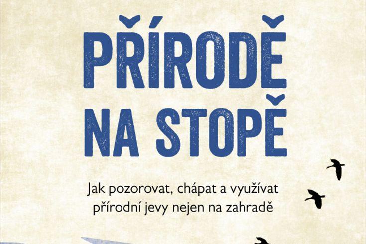 Vyhrajte dvě knihy Přírodě na stopě - www.klubknihomolu.cz